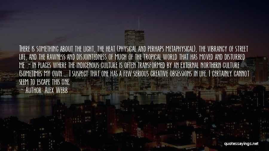 Disturbed Life Quotes By Alex Webb