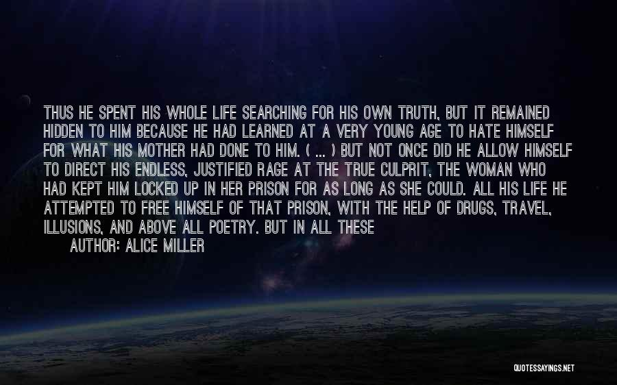 Disturbed Life Quotes By Alice Miller