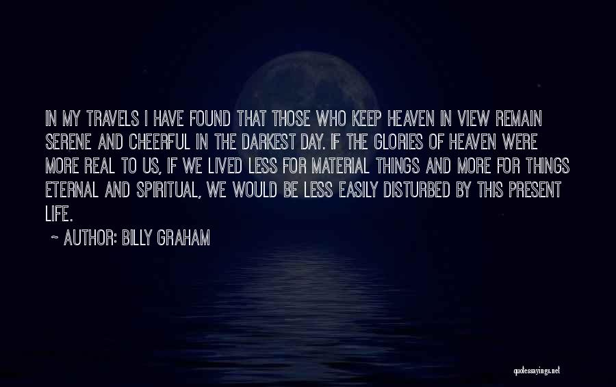 Disturbed Life Quotes By Billy Graham