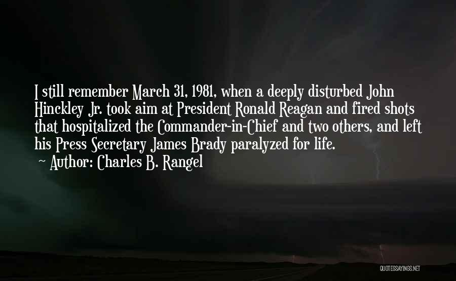 Disturbed Life Quotes By Charles B. Rangel