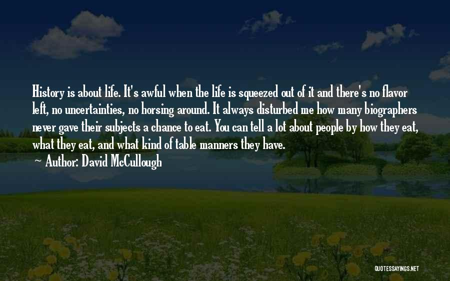 Disturbed Life Quotes By David McCullough