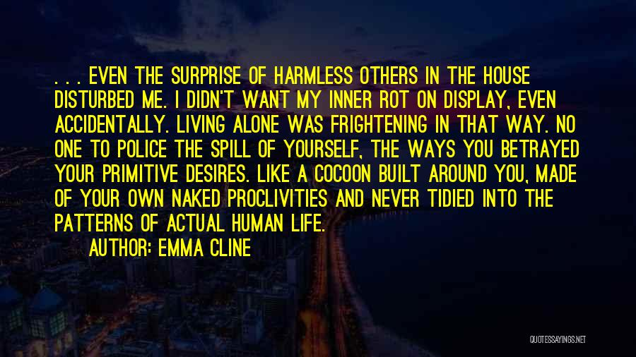 Disturbed Life Quotes By Emma Cline