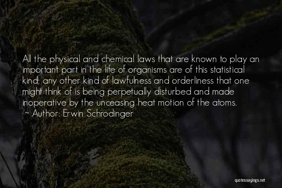 Disturbed Life Quotes By Erwin Schrodinger