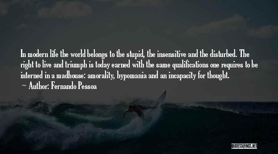 Disturbed Life Quotes By Fernando Pessoa