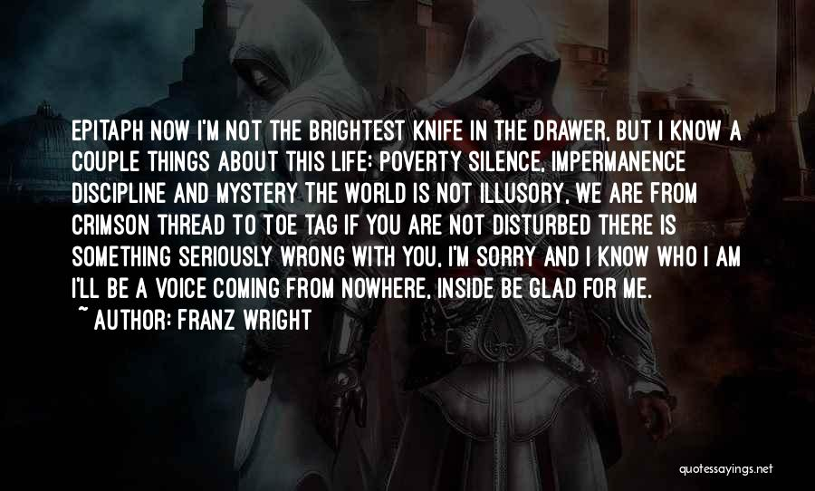 Disturbed Life Quotes By Franz Wright