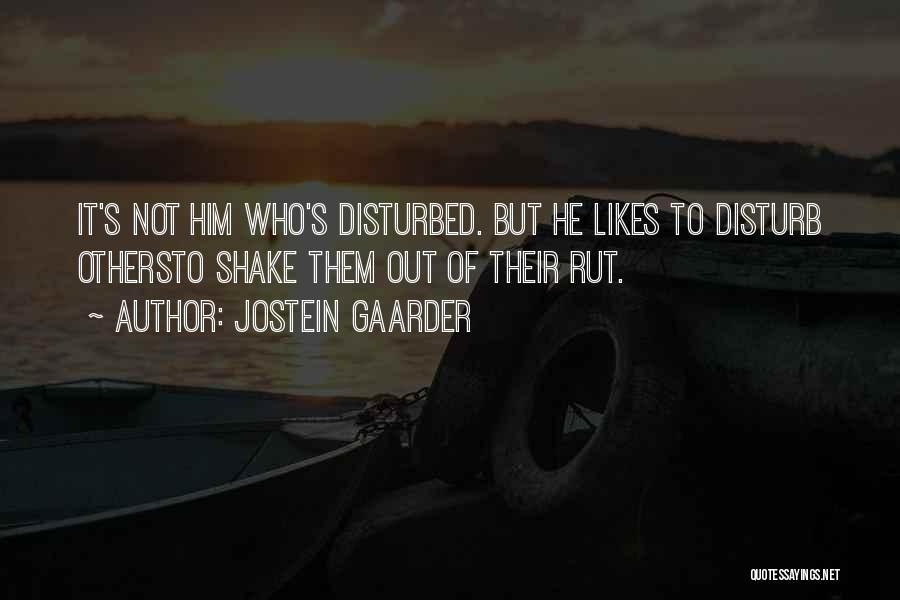 Disturbed Life Quotes By Jostein Gaarder