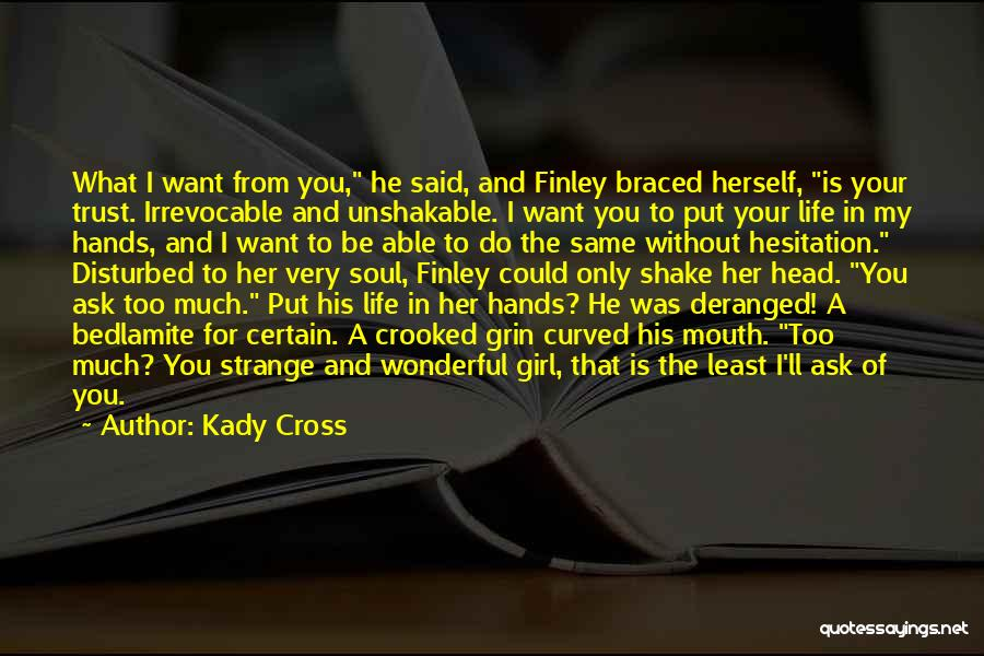 Disturbed Life Quotes By Kady Cross