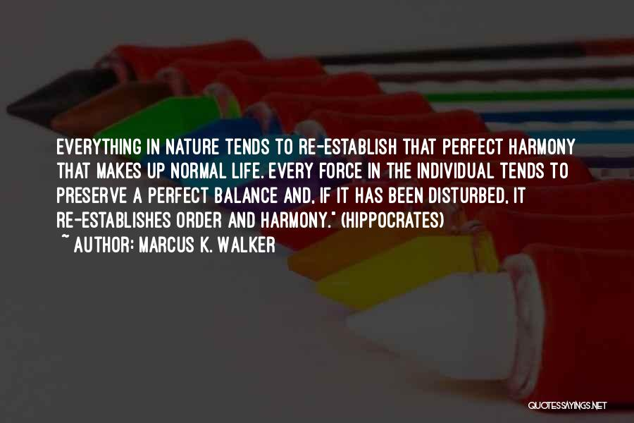 Disturbed Life Quotes By Marcus K. Walker