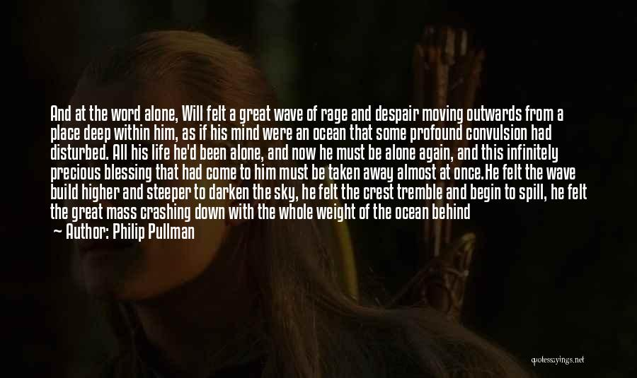 Disturbed Life Quotes By Philip Pullman