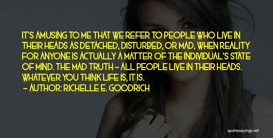 Disturbed Life Quotes By Richelle E. Goodrich