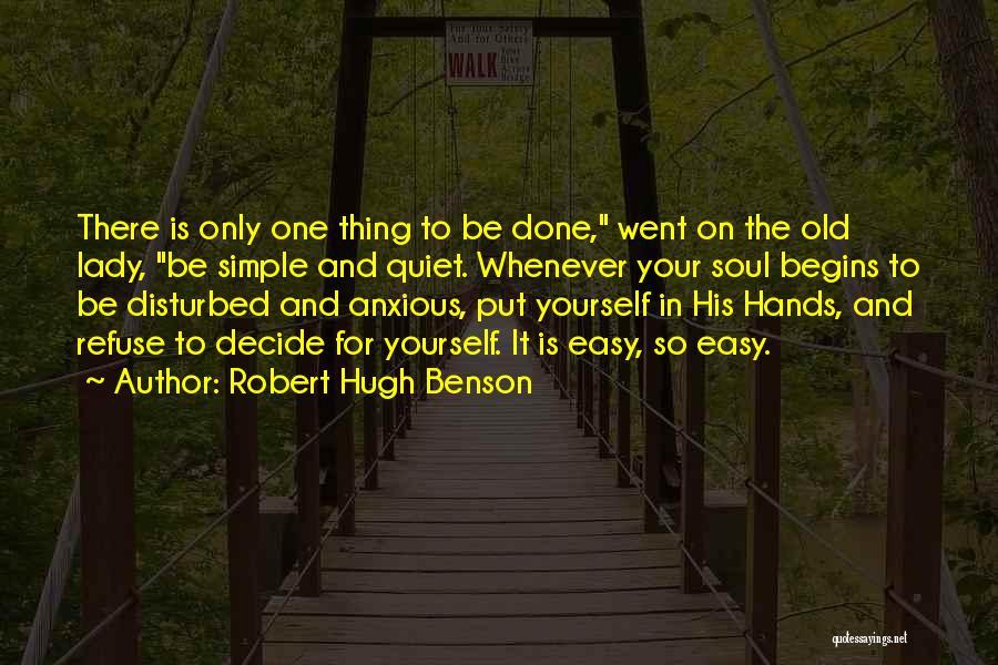 Disturbed Life Quotes By Robert Hugh Benson