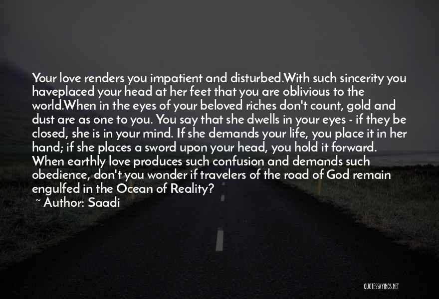 Disturbed Life Quotes By Saadi