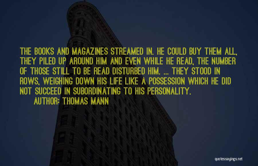 Disturbed Life Quotes By Thomas Mann