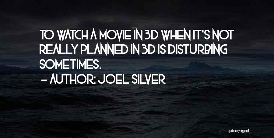 Disturbing Movie Quotes By Joel Silver