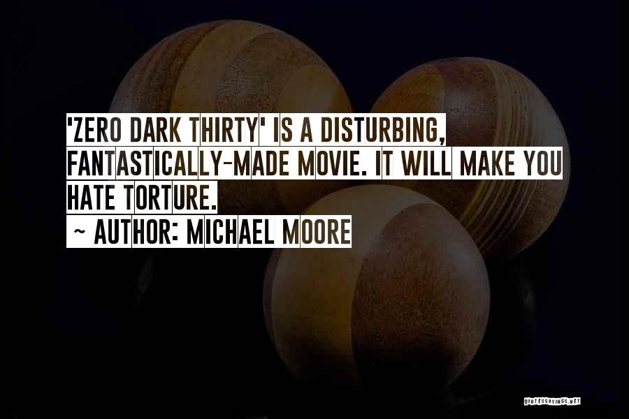 Disturbing Movie Quotes By Michael Moore