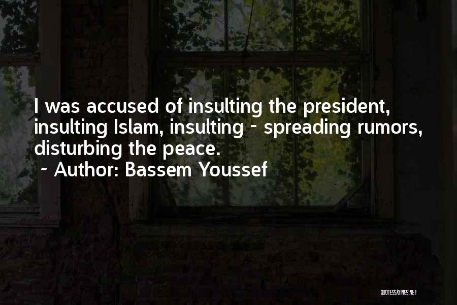 Disturbing Peace Quotes By Bassem Youssef