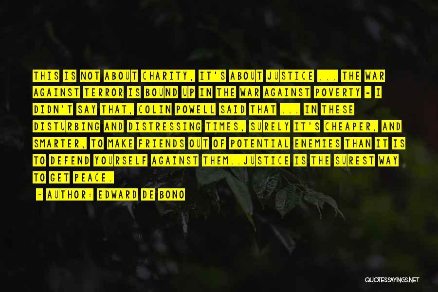 Disturbing Peace Quotes By Edward De Bono