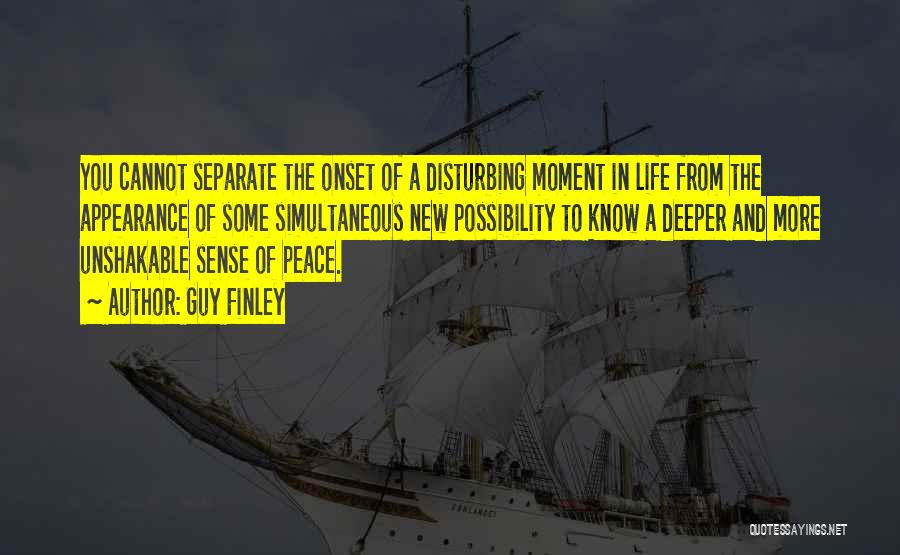 Disturbing Peace Quotes By Guy Finley