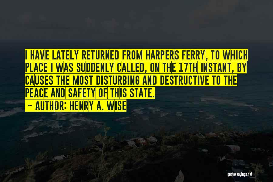Disturbing Peace Quotes By Henry A. Wise