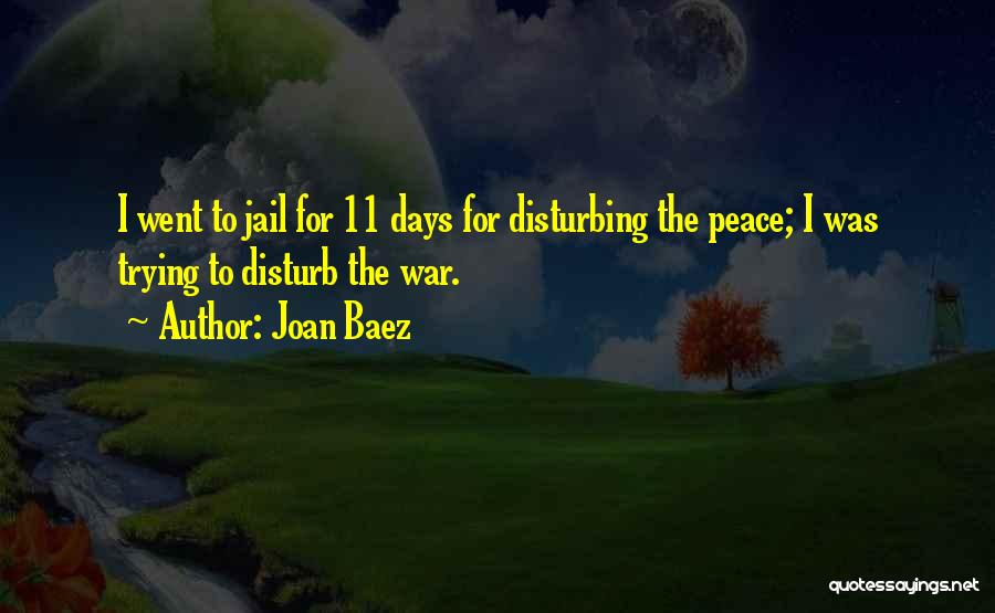Disturbing Peace Quotes By Joan Baez