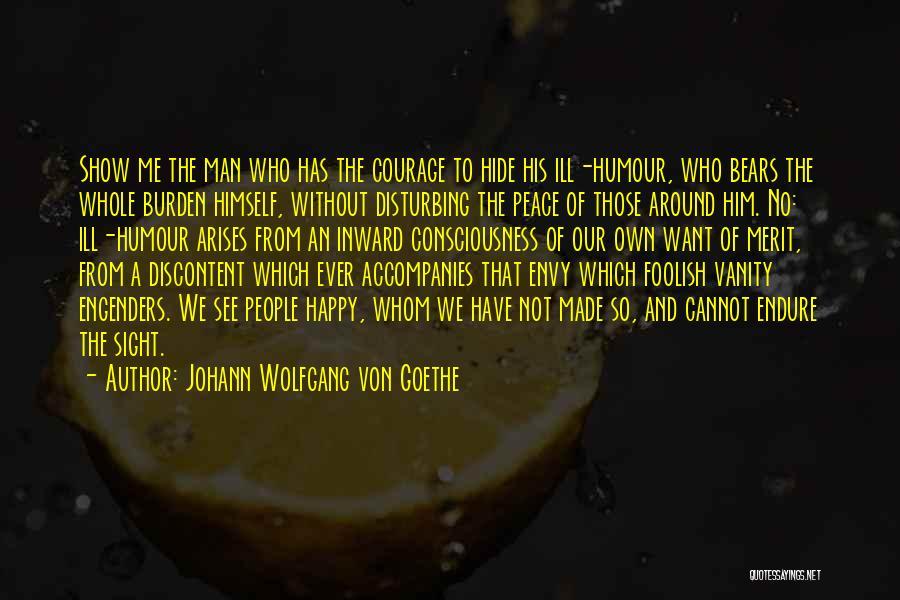 Disturbing Peace Quotes By Johann Wolfgang Von Goethe