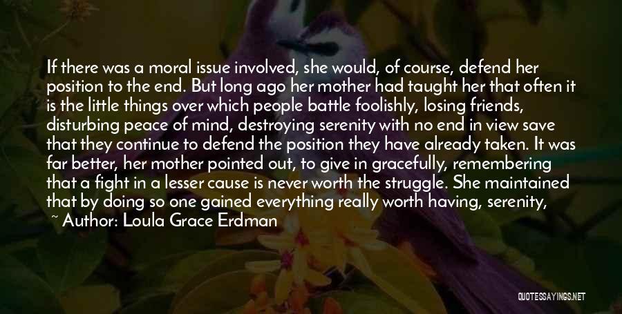 Disturbing Peace Quotes By Loula Grace Erdman
