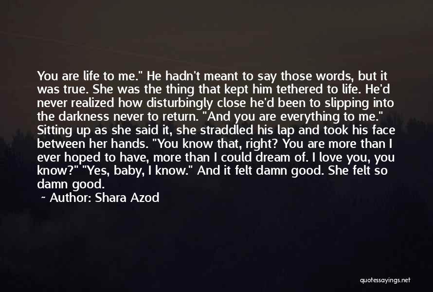 Disturbingly True Quotes By Shara Azod