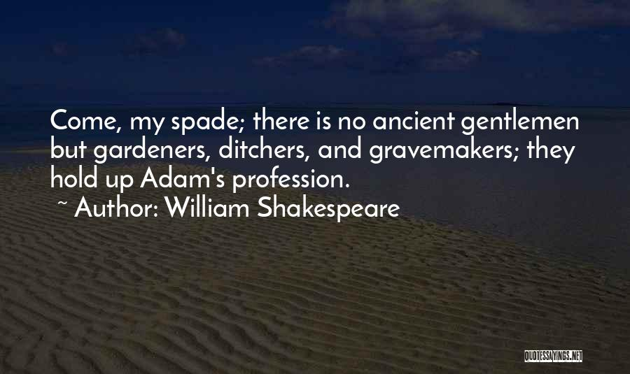 Ditchers Quotes By William Shakespeare