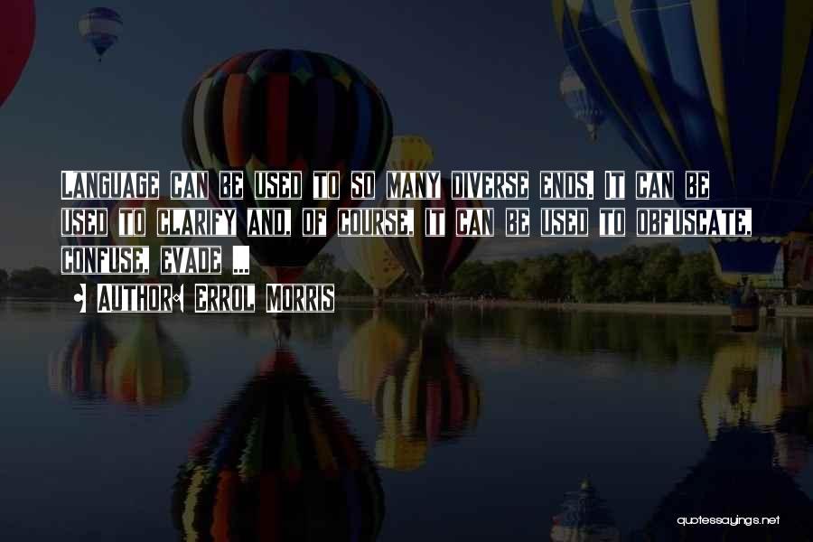 Diverse Language Quotes By Errol Morris