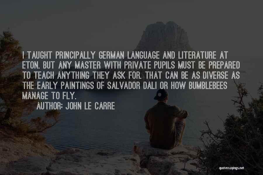 Diverse Language Quotes By John Le Carre