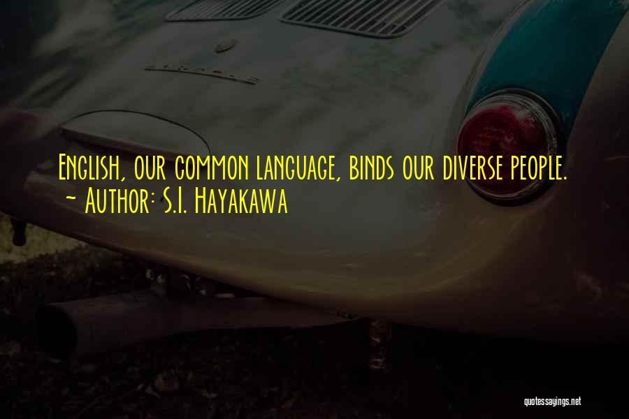 Diverse Language Quotes By S.I. Hayakawa