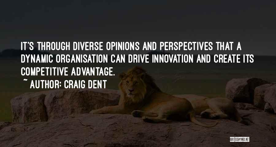 Diverse Opinions Quotes By Craig Dent
