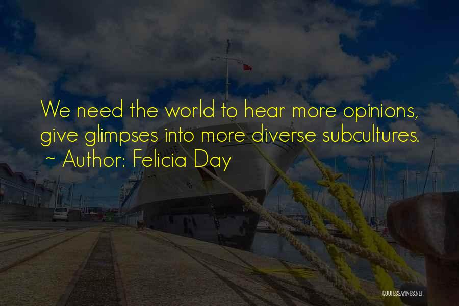 Diverse Opinions Quotes By Felicia Day