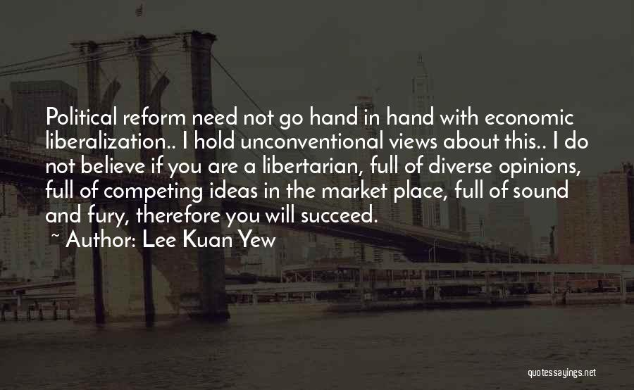 Diverse Opinions Quotes By Lee Kuan Yew