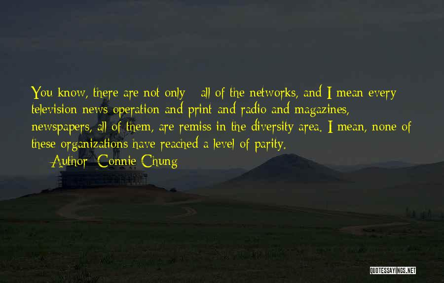 Diversity In Organizations Quotes By Connie Chung