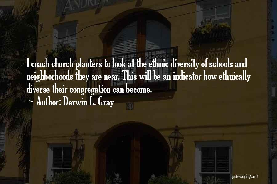 Diversity In School Quotes By Derwin L. Gray