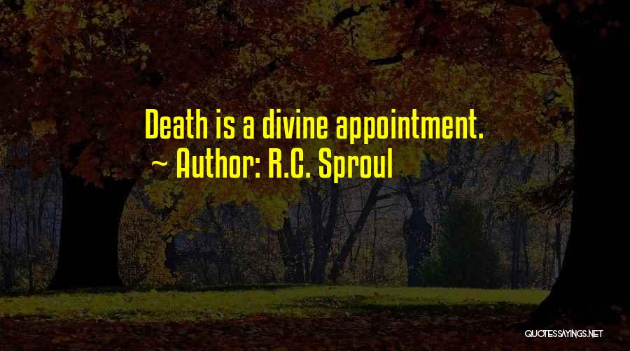 Divine Appointment Quotes By R.C. Sproul