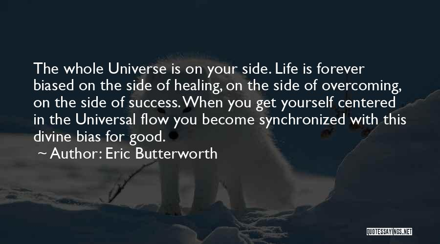 Divine Healing Quotes By Eric Butterworth