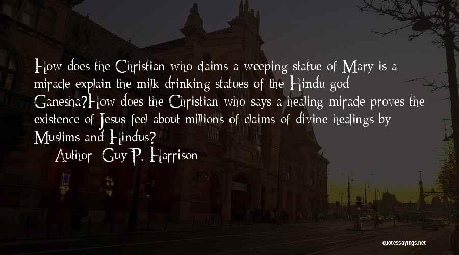 Divine Healing Quotes By Guy P. Harrison
