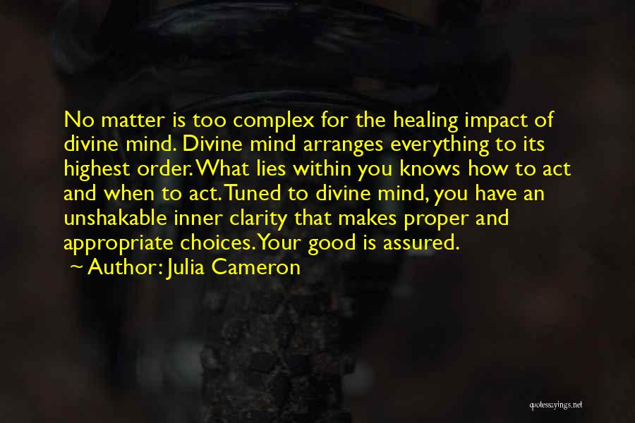 Divine Healing Quotes By Julia Cameron