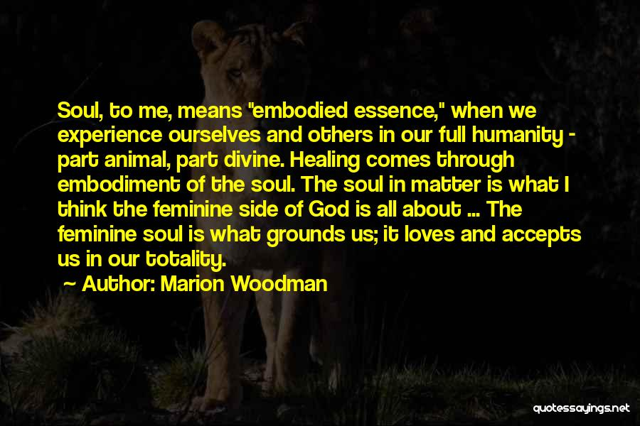 Divine Healing Quotes By Marion Woodman