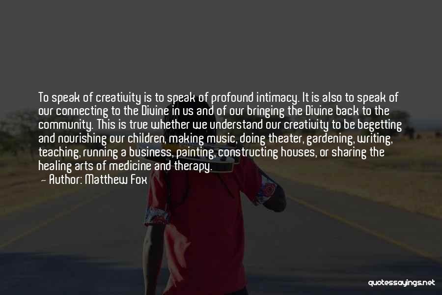 Divine Healing Quotes By Matthew Fox