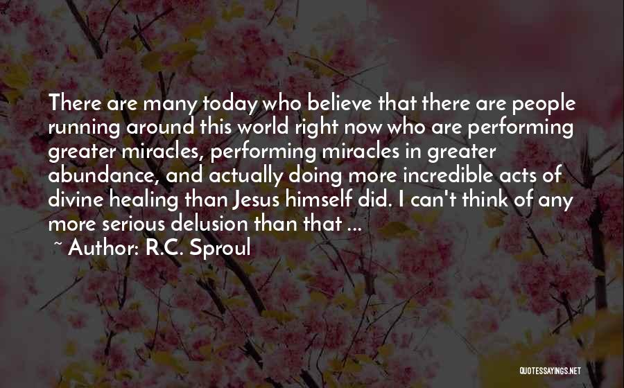 Divine Healing Quotes By R.C. Sproul
