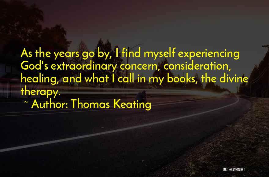 Divine Healing Quotes By Thomas Keating