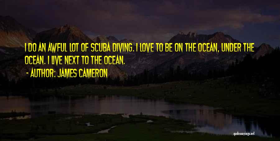 Diving In The Ocean Quotes By James Cameron