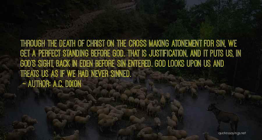 Dixon Quotes By A.C. Dixon