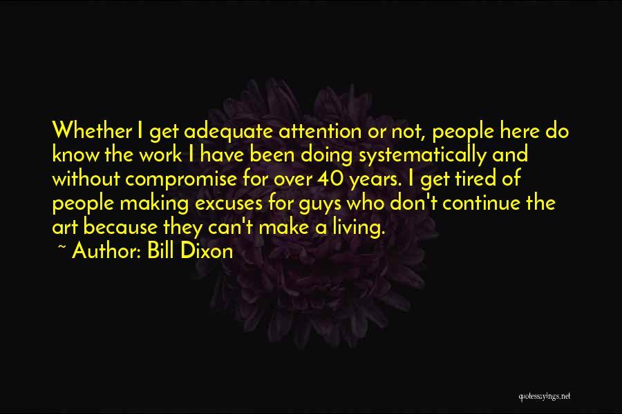 Dixon Quotes By Bill Dixon