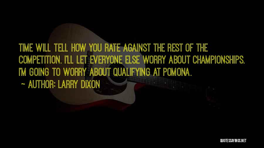 Dixon Quotes By Larry Dixon