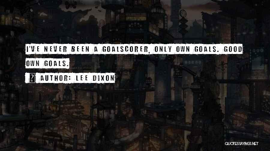 Dixon Quotes By Lee Dixon