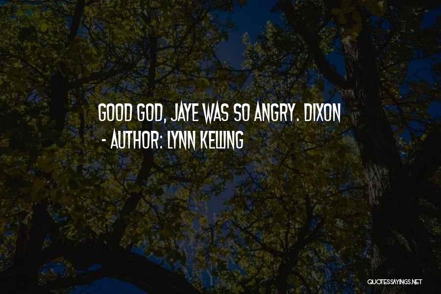 Dixon Quotes By Lynn Kelling